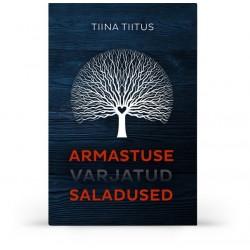 Armastuse varjatud saladused Tiina Tiitus
