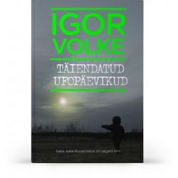 Täiendatud ufopäevikud, Igor Volke